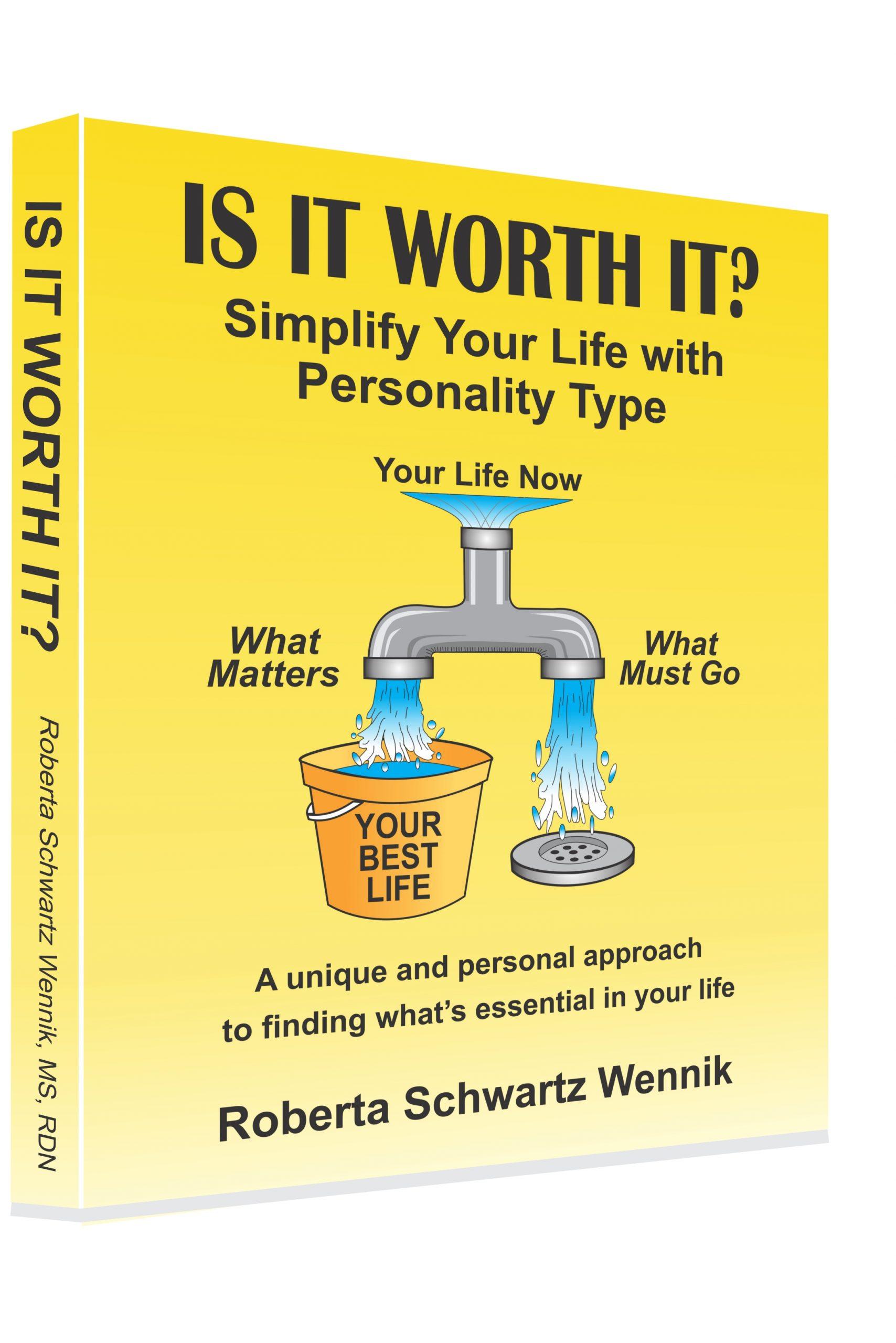 Is It Worth It? by Roberta Schwartz Wennik, MS, RDN