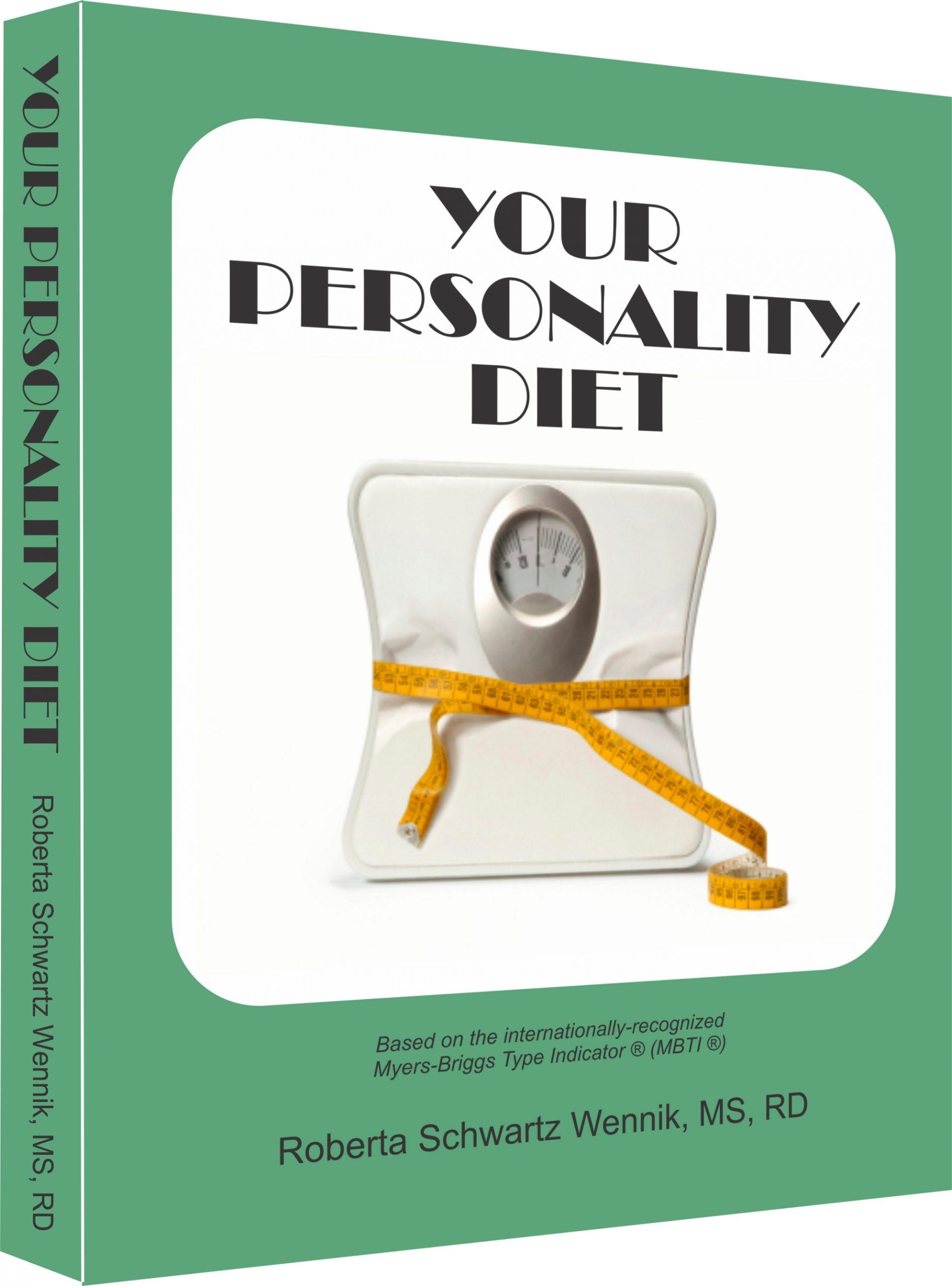 Your Personality Diet by Roberta Schwartz Wennik, MS, RDN