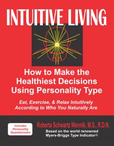 Intuitive Living by Roberta Schwartz Wennik MS RDN